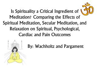 Religious Meditation and Health Many cultures around the world integrate meditative practices into their religious and