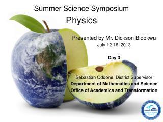 Summer Science Symposium Physics