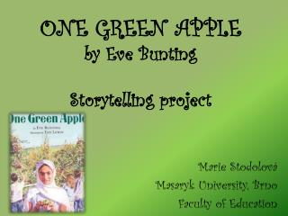 ONE GREEN APPLE  by  Eve Bunting Storytelling project