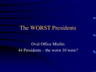 The WORST Presidents