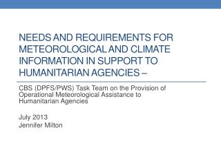Needs and Requirements for meteorological and climate information in support to humanitarian agencies –