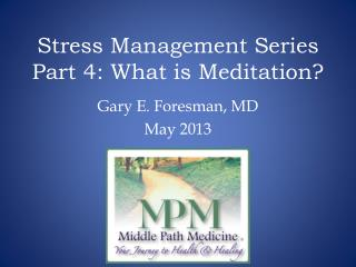 Stress Management Series Part 4: What is Meditation?