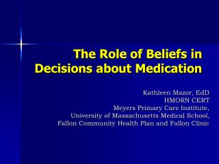 The Role of Beliefs in Decisions about Medication