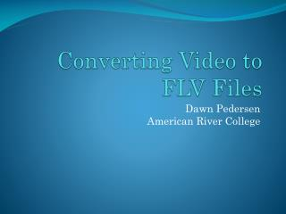 Converting Video to FLV Files