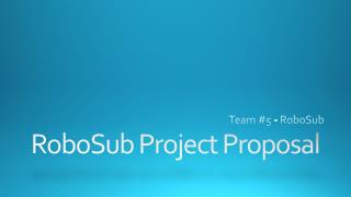 RoboSub  Project Proposal