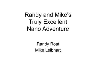 Randy and Mike s Truly Excellent  Nano Adventure