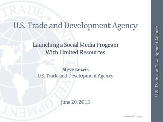 U.S. Trade and Development Agency Launching a Social Media Program  With Limited Resources