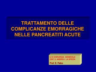 TRATTAMENTO DELLE COMPLICANZE EMORRAGICHE NELLE PANCREATITI ACUTE