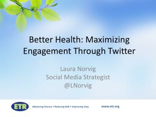 Better Health: Maximizing Engagement Through Twitter