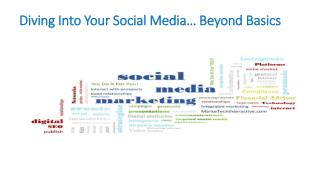 Diving Into Your Social Media� Beyond Basics