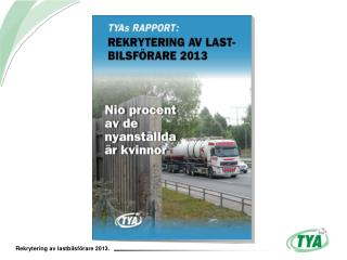 6700 lastbilsf�rare har rekryterats