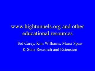 www.hightunnels.org and other educational resources