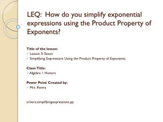 LEQ:  How do you simplify exponential expressions using the Product Property of Exponents?