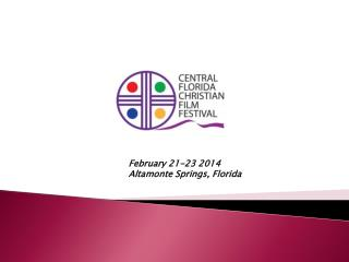 February 21-23  2014 Altamonte  Springs, Florida