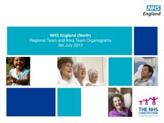 NHS England (North)  Regional Team and Area Team Organograms 9th July 2013