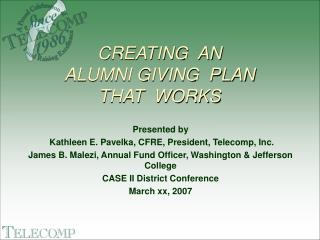 CREATING  AN   ALUMNI GIVING  PLAN   THAT  WORKS