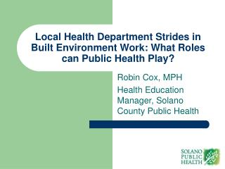 Local Health Department Strides in Built Environment Work: What Roles can Public Health Play?