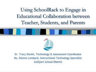 Using  SchoolRack  to Engage in Educational Collaboration between Teacher, Students, and Parents