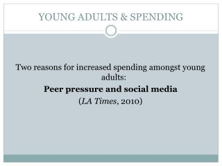 YOUNG ADULTS & SPENDING