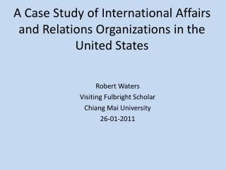 A Case Study of International Affairs and Relations Organizations in the United States