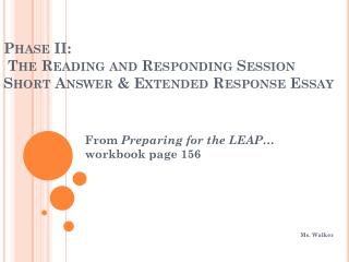 Phase II:  The Reading and Responding Session Short Answer & Extended Response Essay