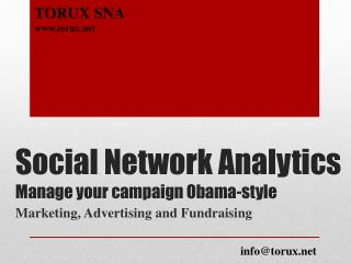 Social Network Analytics Manage your campaign Obama-style
