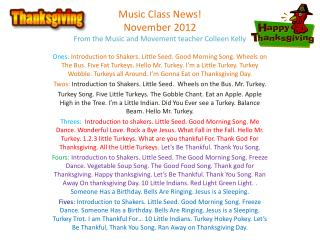 Music Class News!  November 2012 From the Music and Movement teacher Colleen Kelly