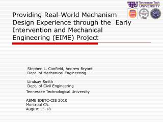 Providing Real-World Mechanism Design Experience through the  Early Intervention and Mechanical Engineering (EIME) Proj