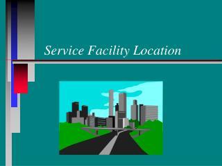 Service Facility Location