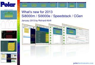 What's new for 2013 Si8000m / Si9000e / Speedstack / CGen January 2013 by Richard Attrill