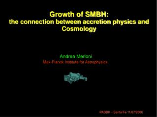 Growth of SMBH: the connection between accretion physics and Cosmology