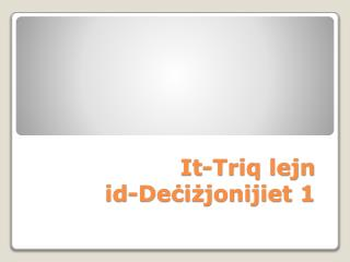 It-Triq lejn  id-Deċiżjonijiet 1