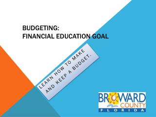 BUDGETING: FINANCIAL EDUCATION GOAL
