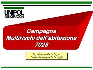 Campagna  Multirischi dell'abitazione 7023