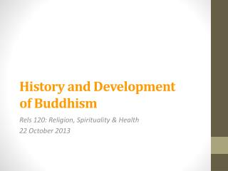 History and Development of  Buddhism