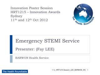 Emergency STEMI Service Presenter: (Fay LEE)
