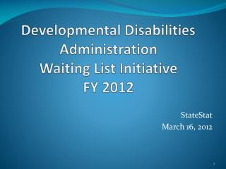 Developmental Disabilities Administration Waiting List Initiative  FY 2012