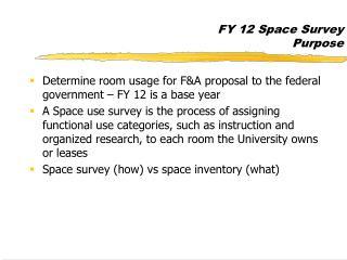 FY 12 Space Survey Purpose