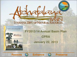 FY2013/14 Annual Basin Plan CPRA January 22, 2013