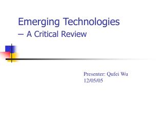 Emerging Technologies  � A Critical Review