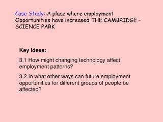 Case Study : A place where employment Opportunities have increased THE CAMBRIDGE – SCIENCE PARK