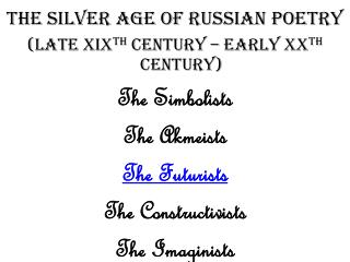 THE SILVER AGE OF RUSSIAN POETRY