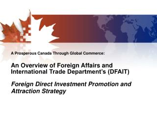 Promoting, attracting and retaining FDI  - A key component of DFAIT's mandate