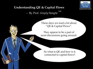 Understanding QE & Capital Flows  –  By Prof.  Simply  Simple  TM