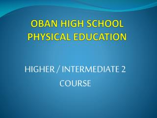 OBAN HIGH SCHOOL PHYSICAL EDUCATION