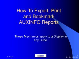 How-To Export, Print and Bookmark AUXINFO Reports