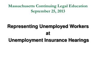 Massachusetts Continuing Legal Education  September 25, 2013