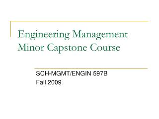 Engineering Management Minor Capstone Course