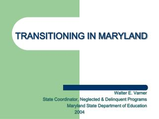 TRANSITIONING IN MARYLAND