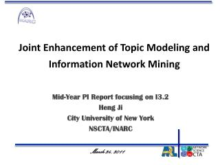 Joint Enhancement of Topic Modeling and Information Network Mining